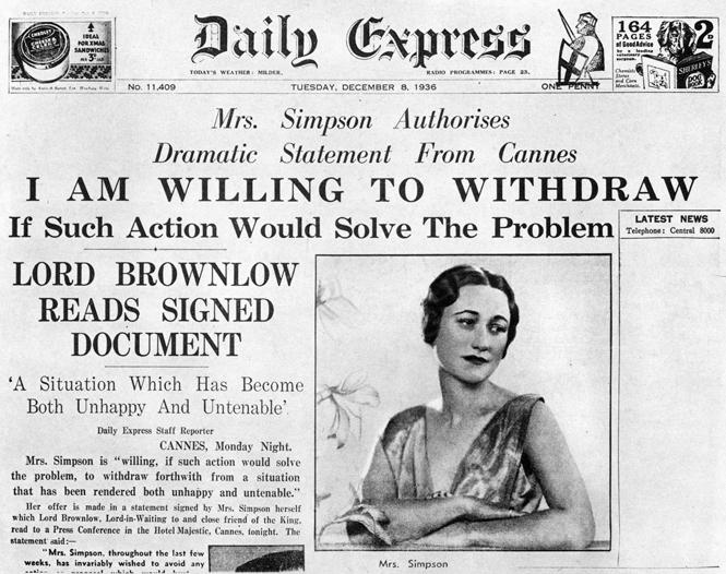 Первая полоса газеты The Daily Express от 8 декабря 1936 года была посвящена интервью с Уоллис Симпсон, в котором она заявляла, что готова исчезнуть, если это будет «решением проблемы».